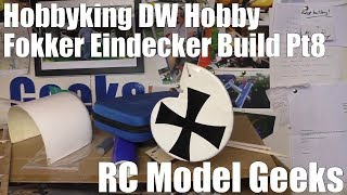 Hobbyking DW Hobby Fokker Eindecker Build Pt8 RC Model Geeks