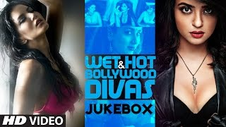 Wet & Hot Bollywood Divas Video Songs Jukebox