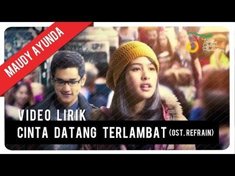 Maudy Ayunda - Cinta Datang Terlambat (Ost. Refrain) | Video...