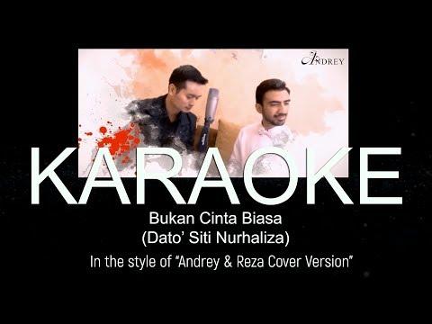 Bukan Cinta Biasa (Dato Siti Nurhaliza), KARAOKE MALE VERSION (Andrey&Reza Cover)