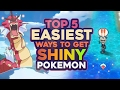 Top 5 EASIEST Ways To Get Shiny Pokemon