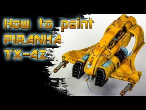 How to paint a Tau Piranha TX-42