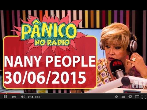 Pânico - 30/06/15 - Nany People