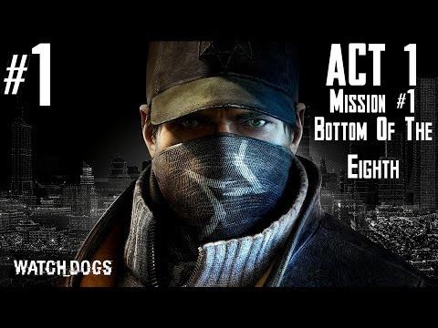 Watch Dogs - Walkthrough -  Part 1 - Act 1 - Mission #1 - Bottom of the Eighth - GIVEAWAY