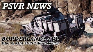 GOOD PSVR NEWS! Borderlands 2 DLC & Aim Controller Support Latest Info!