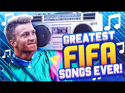 GREATEST FIFA SONGS OF ALL TIME!!