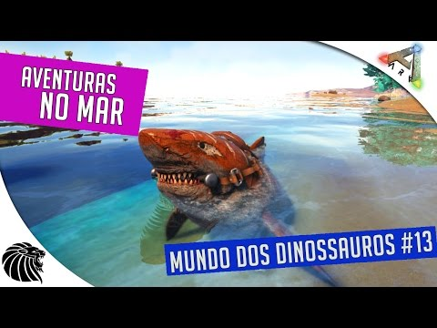 ARK: Survival Evolved - Aventuras no Mar - MUNDO DOS DINOSSAUROS #13