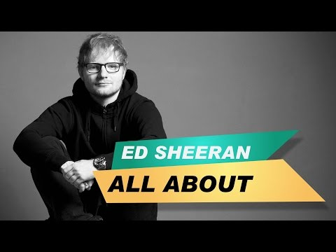 ALL ABOUT - Ed Sheeran