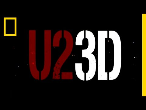 U2 3D | National Geographic