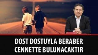 Dr. Ahmet Çolak - Sözler - 28. Söz - Dost, Dostuyla Beraber Cennet'te Bulunacak