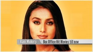 Top 15 Best Rani Mukerji Box Office Hit Movies List