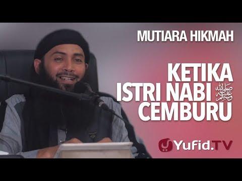 Ketika Istri Nabi Cemburu - Ustadz DR. Syafiq Riza Basalamah, MA.