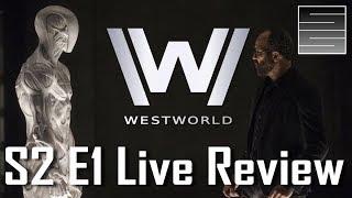 Westworld Season 2 Episode 1 Live Review - | Westworld Q&A