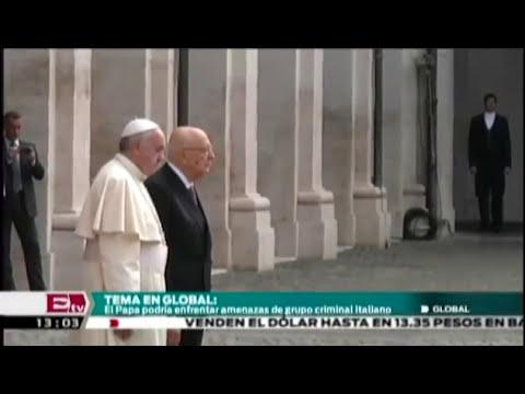 Papa Francisco podría enfrentar amenazas de grupo criminal italiano / Global con José Carreño