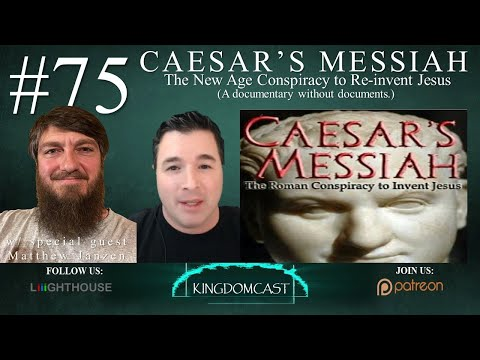 #75 Caesar's Messiah: The New Age Conspiracy to Re-invent Jesus w/ special guest Matthew Janzen