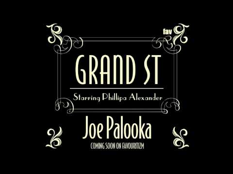 PREVIEW GRAND ST FT PHILLIPA ALEXANDER 'JOE PALOOKA' (DEEP ARCHITECTURE MIX) *DUBSTEP