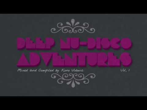 Kono Vidovic - Deep Nu-Disco Adventures, Vol 1.