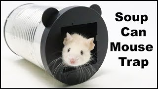 "The Soup Can Mouse Trap - UK Viewers Helped Me With My Mouse Trap ""Wish List"" Mousetrap Monday"