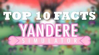 Top 10 Facts - Yandere Simulator