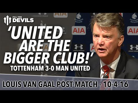 Louis van Gaal Presser | Tottenham Hotspur 3-0 Manchester United |  'United are the Bigger Club!'