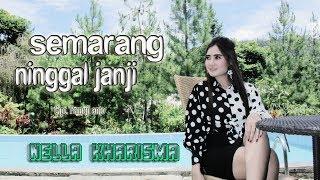 Nella Kharisma - Semarang Ninggal Janji [OFFICIAL]