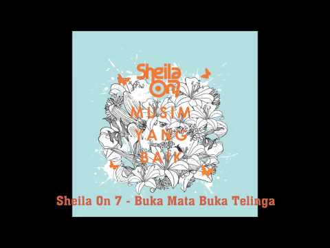 download lagu Sheila On 7  - Buka Mata Buka Telinga gratis