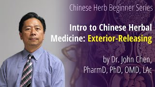 Intro to Chinese Herbal Medicine: Exterior-Releasing by Dr. John Chen