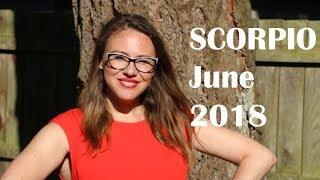 SCORPIO June 2018 Horoscope. A HUGE SHIFT in direction! Mars retrograde in 4th House