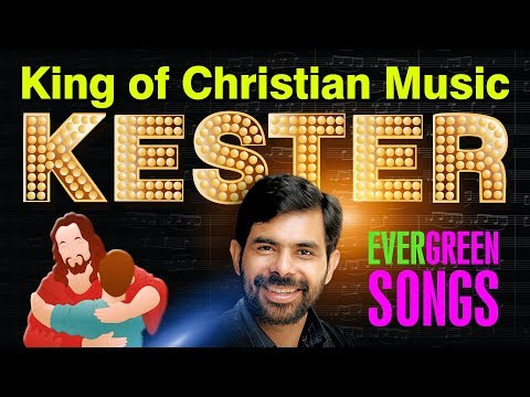 Kester Hits Malayalam Christian Devotional Songs Non Stop