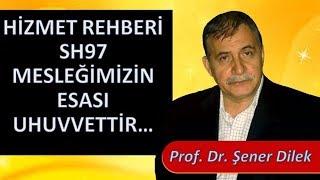 Prof. Dr. Şener Dilek - Hizmet Rehberi - Sh97 - Mesleğimizin Esası Uhuvvettir