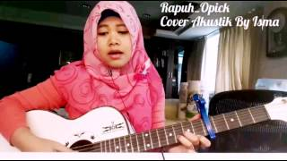 Download lagu Opick - Rapuh - Cover Isma gratis
