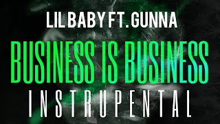 Lil Baby FT. Gunna - Business Is Business [INSTRUMENTAL] | ReProd. by IZM