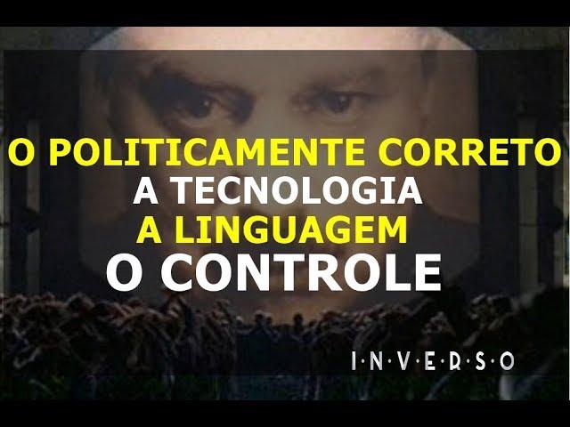 O politicamente correto/ A tecnologia/ A linguagem/ O Controle - Flavio Siqueira