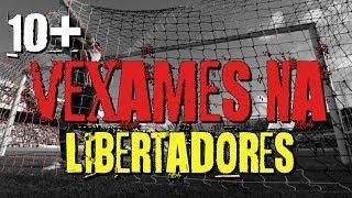 10+ Vexames Brasileiros na Libertadores - Soy Loco Por Ti, Libertadores