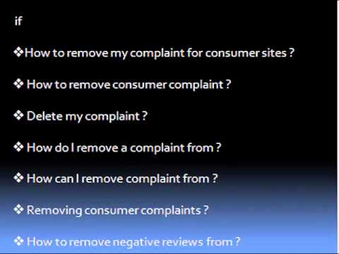 How to remove my complaint for consumer sites .wmv