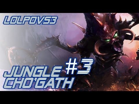 ► LoLPoV - Jungle Cho'Gath #3 Season 3 (League of Legends Live Commentary)