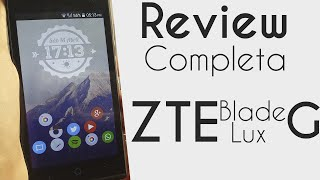 Review completa ZTE Blade G Lux