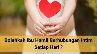 Bolehkah Ibu Hamil Berhubungan Intim Setiap Hari - Sehatkah Hubungan Intim Setiap Hari?