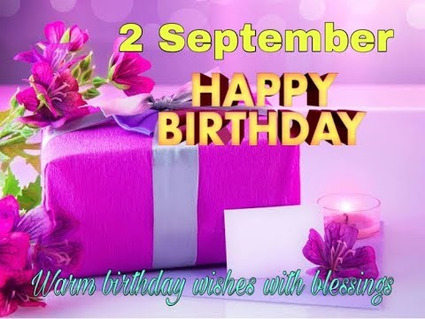 2 September 2019 Birthday Status Video|Happy Birthday Wishes with Blessings, Message,Prayers,Quotes