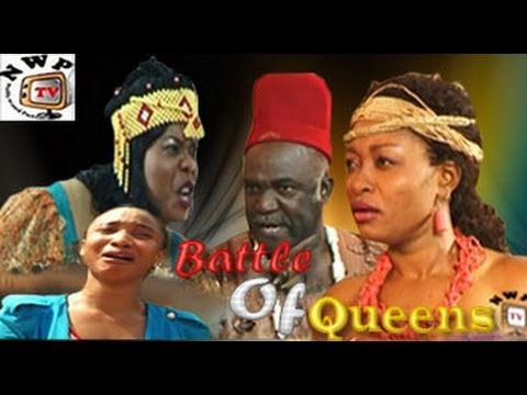Battle of Queens   -   Nigeria Nollywood Movie 2014