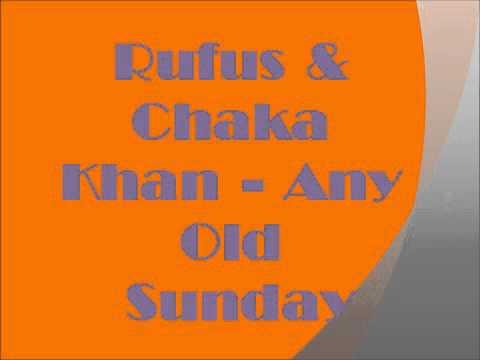 Chaka Khan - Any Old Sunday