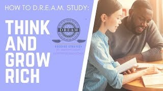 How to study books like Think and Grow Rich using the D.R.E.A.M. Success Strategy