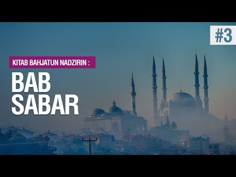 Bab Sabar - Hadits No 31 #3 - Ustadz Mukhlis Biridha