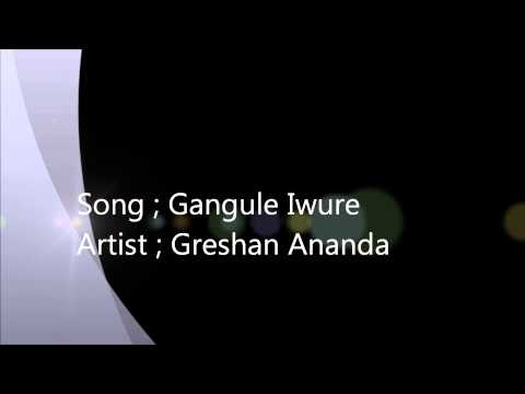 Gangule Iwure - Greshan Ananda video