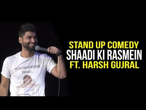 Shadi Ki Rasmein - Standup Comedy ft. Harsh Gujral