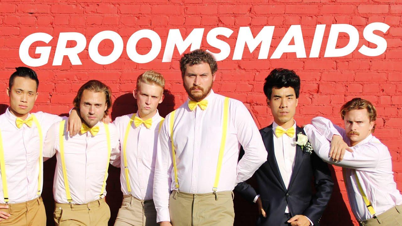 If Groomsmen Were Bridesmaids - YouTube