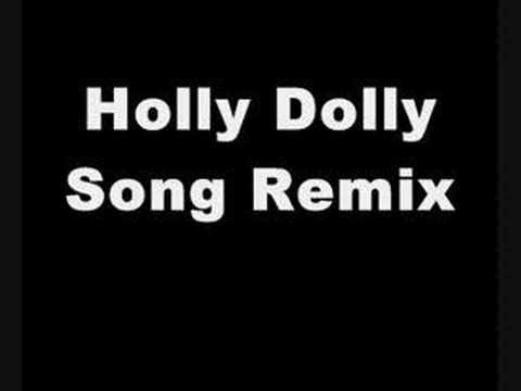 Holly Dolly Song Remix
