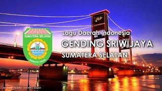 Gending Sriwijaya - Lagu Daerah Sumatera Selatan (Karaoke dengan Lirik)