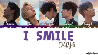 Day6 - I Smile (반드시 웃는다) Lyrics [Color Coded_Han_Rom_Eng]