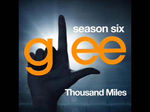 Glee - Thousand Miles (DOWNLOAD MP3+LYRICS)